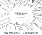 carpentry hand tools frame... | Shutterstock .eps vector #742682122