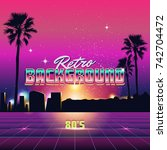 new retro wave background.... | Shutterstock .eps vector #742704472