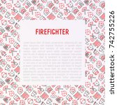 firefighter concept with thin... | Shutterstock .eps vector #742755226