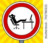 road sign lazy people pop art... | Shutterstock .eps vector #742780222