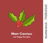 christmas holly berry leaves....   Shutterstock .eps vector #742810162