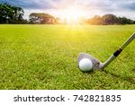 golf club and golf ball in... | Shutterstock . vector #742821835