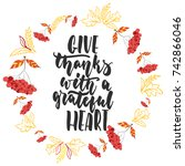 give thanks with a grateful... | Shutterstock .eps vector #742866046
