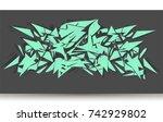 graffiti abstract background... | Shutterstock .eps vector #742929802