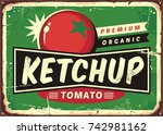 ketchup retro sign with juicy... | Shutterstock .eps vector #742981162