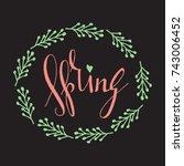 handwritten calligraphic spring ... | Shutterstock . vector #743006452