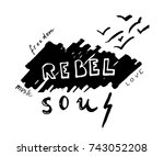 rebel soul. hand drawn... | Shutterstock .eps vector #743052208