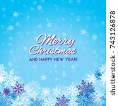 christmas card with snowflakes... | Shutterstock .eps vector #743126878