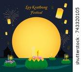 loy krathong festival vector...   Shutterstock .eps vector #743320105