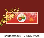 happy new year. vietnamese new... | Shutterstock .eps vector #743324926
