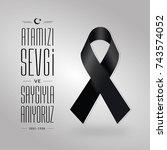 november 10    ataturk death... | Shutterstock .eps vector #743574052