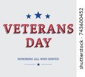 veterans day. honoring all who... | Shutterstock .eps vector #743600452