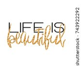 life is beautiful   poster with ... | Shutterstock . vector #743922292