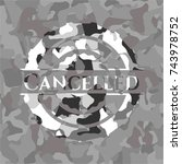 cancelled on grey camouflaged... | Shutterstock .eps vector #743978752