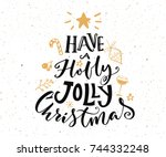 have a holly jolly christmas... | Shutterstock .eps vector #744332248