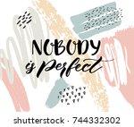 nobody is perfect.... | Shutterstock .eps vector #744332302