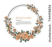 flower frame of rose. drawing... | Shutterstock .eps vector #744498856