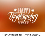 happy thanksgiving day... | Shutterstock .eps vector #744580042
