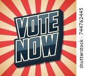 vote now  speech retro poster.... | Shutterstock .eps vector #744762445