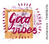 good vibes. sparkling frame and ... | Shutterstock . vector #744838156