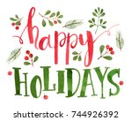 happy holidays card. watercolor ... | Shutterstock . vector #744926392