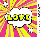 comic speech bubble. love... | Shutterstock .eps vector #745035475