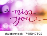 miss you  lettering  vector... | Shutterstock .eps vector #745047502