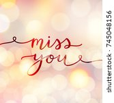 miss you  lettering  vector... | Shutterstock .eps vector #745048156