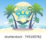 best eco tours  incredible... | Shutterstock .eps vector #745100782