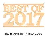 best of 2017 concept. 3d...   Shutterstock . vector #745142038