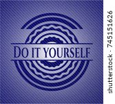 do it yourself emblem with jean ... | Shutterstock .eps vector #745151626