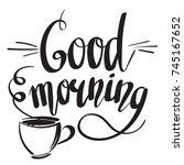 good morning. lettering... | Shutterstock .eps vector #745167652