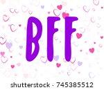 bff abbreviation lettering... | Shutterstock .eps vector #745385512