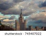 stalin's skyscraper on the... | Shutterstock . vector #745407022