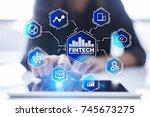 fintech. financial technology... | Shutterstock . vector #745673275