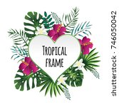 heart tropical frame  template... | Shutterstock . vector #746050042