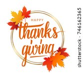 happy thanksgiving greeting... | Shutterstock .eps vector #746162365