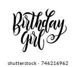 birthday girl lettering... | Shutterstock .eps vector #746216962
