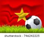 vietnam flag and soccer ball | Shutterstock .eps vector #746242225