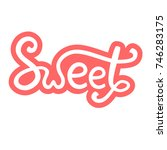 sweet word  pink typography... | Shutterstock .eps vector #746283175