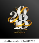 new years 2018. greeting card... | Shutterstock .eps vector #746284252