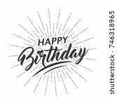 monochrome text happy birthday... | Shutterstock .eps vector #746318965