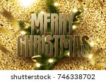 merry christmas and happy new... | Shutterstock .eps vector #746338702