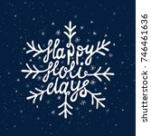 happy holidays lettering. hand... | Shutterstock .eps vector #746461636