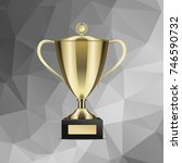 golden shiny trophy cup for win ...   Shutterstock . vector #746590732