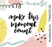 make this moment count....   Shutterstock .eps vector #746623126