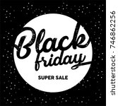 black friday sale inscription... | Shutterstock .eps vector #746862256