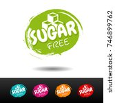 set of sugar free badges.... | Shutterstock .eps vector #746899762