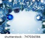 christmas background with fir... | Shutterstock . vector #747036586