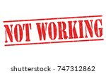 not working grunge rubber stamp ... | Shutterstock .eps vector #747312862